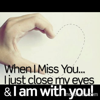 when-i-miss-you-i-just-close-my-eyes-i-am-with-you-_1